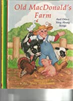 Old Macdonald Had a Farm: And Other Sing-a-long Rhymes