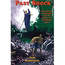 Past Shock: The Origin of Religion and Its Impact On the Human Soul