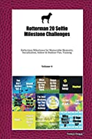 Rotterman 20 Selfie Milestone Challenges: Rotterman Milestones for Memorable Moments, Socialization, Indoor & Outdoor Fun, Training Volume 4