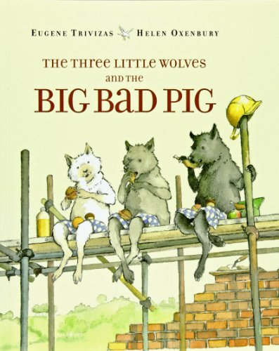 The Three Little Wolves and the Big Bad Pigの詳細を見る