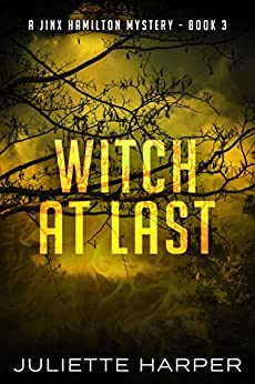Witch at Last (A Jinx Hamilton Mystery Book 3) by [Harper, Juliette]