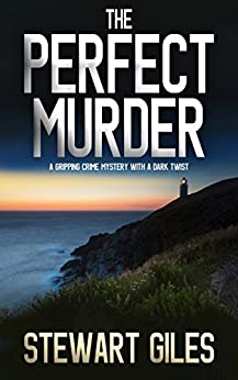 THE PERFECT MURDER a gripping crime mystery with a dark twist by [GILES, STEWART]