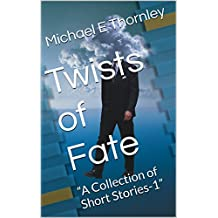 "Twists of Fate: ""A Collection of Short Stories-1"""