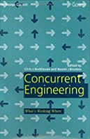 Concurrent Engineering: What Works Where
