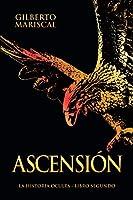 Ascensión: (The Hidden History book 2: Ascension - Spanish Edition) (La historia oculta (The hidden history))
