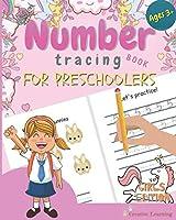 Number Tracing Book for Preschoolers: Number Tracing Book for Preschoolers and Kids Ages 3–5. The Right Workbook to Prepare Your Little Girl for Preschool, Kindergarten or Pre-K. (Girls Edition)