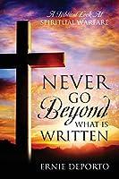 Never Go Beyond What Is Written: A Biblical Look At Spiritual Warfare
