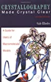 Crystallography Made Crystal Clear, Second Edition: A Guide for Users of Macromolecular Models (Complementary Science)