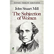 The Subjection of Women (Dover Thrift Editions)