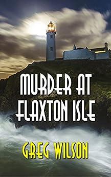 Murder At Flaxton Isle by [Wilson, Greg]
