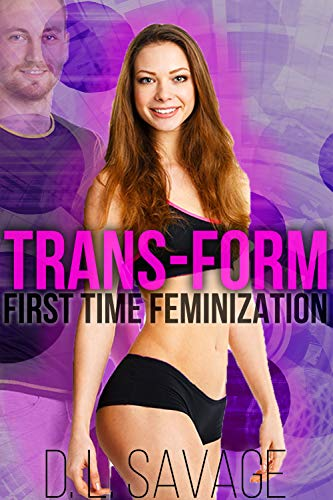 Trans-Form: First Time Feminization (English Edition)
