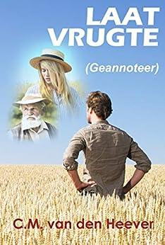 Laat Vrugte (Geannoteer) (Afrikaans Edition) by [van den Heever, C.M.]