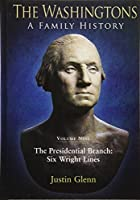 The Washingtons: A Family History: The Presidential Branch: Six Wright Lines