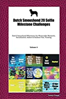Dutch Smoushond 20 Selfie Milestone Challenges: Dutch Smoushond Milestones for Memorable Moments, Socialization, Indoor & Outdoor Fun, Training Volume 4