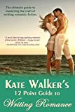 Kate Walkers 12 Point Guide To Writing Romance: An Emerald Guide