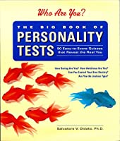 Big Book of Personality Tests: 100 Easy-to-Score Quizzes That Reveal the Real You