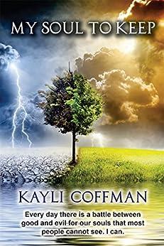 My Soul To Keep: The war has begun… by [Coffman, Kayli]