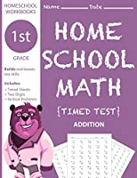 1st Grade Homeschool Math Timed Test: Builds and Boosts Key Skills Including Two Digit Vertical Problems . (Homeschool Workbooks)