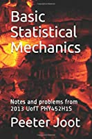 Basic Statistical Mechanics: Notes and problems from 2013 UofT PHY452H1S