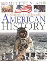 Children's Encyclopedia of American History (Smithsonian Institution)