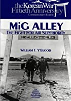 Mig Alley: The Fight for Air Superiority (The U.s. Air Force in Korea)