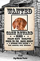 """Vizsla Dog Wanted Poster: Classic Style Blank Cookbook Recipes & Notes featuring 120 pages 6""""x9"""""""
