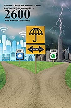 [Magazine, 2600]の2600 Magazine: The Hacker Quarterly - Mac/PC - Autumn 2019 (English Edition)