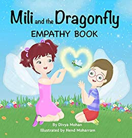 Mili and the Dragonfly: Empathy Book by [Mohan, Divya]