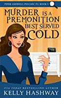 Murder is a Premonition Best Served Cold (Piper Ashwell Psychic P.I.)