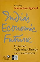 India's Economic Future: Education, Technology, Energy and Environment