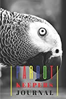 Parrots Keepers Journal: (Bullet) Notebook Diary To Draw, Sketch And Write In.  !00 Pages High Quality Pure White, Dot Grid Journal
