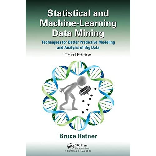Statistical and Machine-learning Data Mining: Techniques for Better Predictive Modeling and Analysis of Big Data