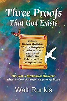 [Runkis, Walt]のThree Proofs That God Exists (English Edition)