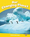 Penguin Kids CLIL: Level 6 Our Changing Planet