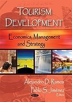 Tourism Development: Economics, Management and Strategy