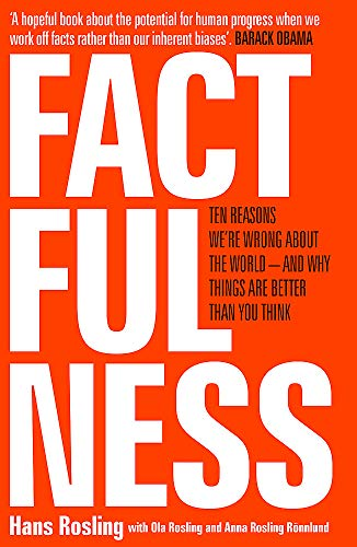 Factfulness: Ten Reasons We're Wrong About The World - And Why Things Are Better Than You Thinkの詳細を見る