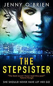 The Stepsister: From the chart-topping author of books like SILENT CRY comes the most gripping psychological t