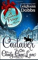 Cadaver on Candy Cane Lane (Christmas Village Cozy Mystery)