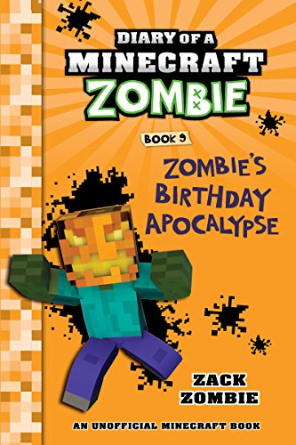 Download Diary of a Minecraft Zombie Book 9: Zombie's Birthday Apocalypse (An Unofficial Minecraft Book) (English Edition) B0160MRVJY