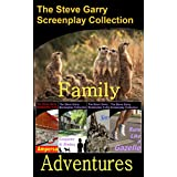 Family Adventures: The Steve Garry Screenplay Collection (English Edition)