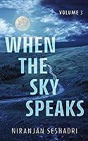 When the sky speaks: Volume 3