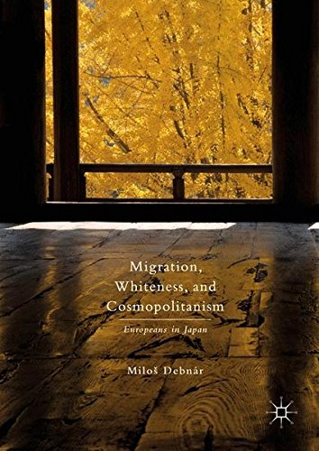 Migration, Whiteness, and Cosmopolitanism: Europeans in Japan