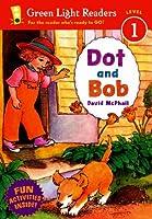 Dot and Bob (Green Light Readers Level 1)