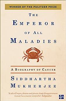 [Mukherjee, Siddhartha]のThe Emperor of All Maladies (English Edition)