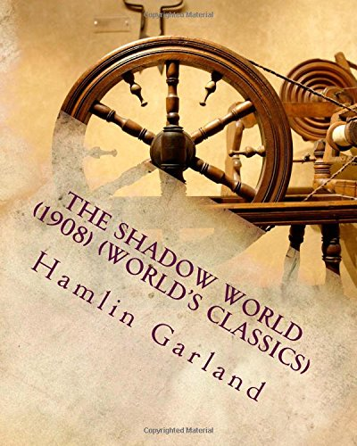 Download The Shadow World: 1908 World's Classics 1530154316