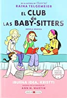 Buena Idea, Kristy! / Kristy's Great Idea (El Club de las Baby-Sitters / The Baby-Sitters Club)