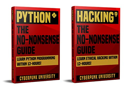Download PYTHON & HACKING: THE NO-NONSENSE BUNDLE: Learn Python Programming and Hacking Within 24 Hours! (English Edition) B06X3S6VTY