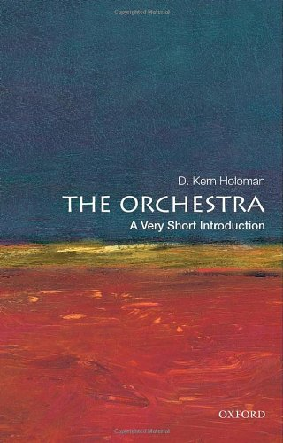 The Orchestra: A Very Short Introduction (Very Short Introductions)