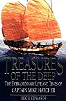 Treasures of the Deep: The Extraordinary Life and Times of Captain Mike Hatcher