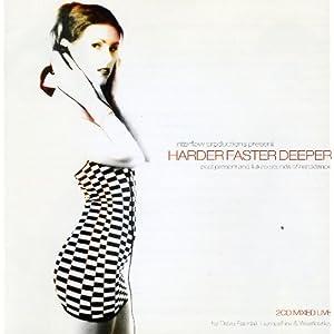Harder Faster Deeper